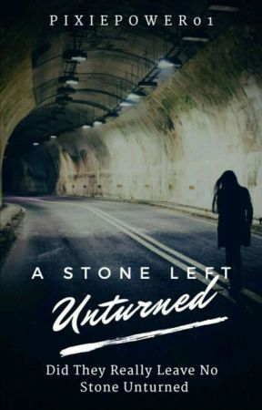 A Stone Left Unturned by PixiePower01