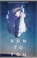 Run to You | Bae Jinyoung x Nancy by QueenofMaskedWriter