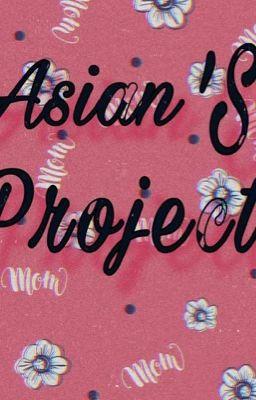 Asian's Project [HETALIA]