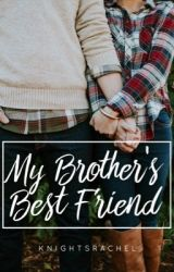 My Brother's Best Friend by knightsrachel