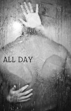 All Day by hopelesslyloved