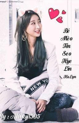 Đọc truyện [HaLin, EXID ]Bé mèo tên Seo Hye Lin
