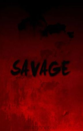 Savage by sarahannebeal