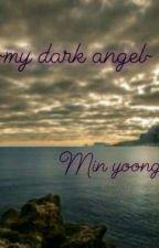 ~my dark angel ~ {Complete } by AnnaMilan0