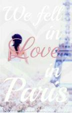 We fell in love in Paris by NerdyBlonde007