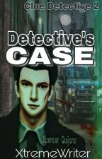 Detective's Case by XtremeWriter