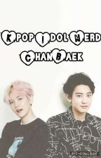 KPOP IDOL NERD | ChanBaek by Erik_Jihoon