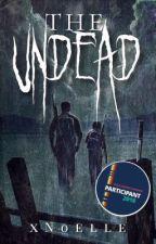 The Undead (#Wattys2018) by xN0elle