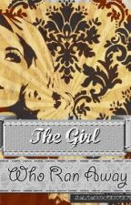 The Girl Who Ran Away by EmpyrealEssence
