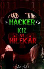 Hacker Kız ve Hilekar by Merylion