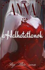 Anna & a Halhatatlanok by Shie_reen