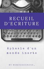 Recueil d'écriture by reminiscences_