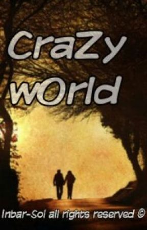 Crazy world by InbarSol
