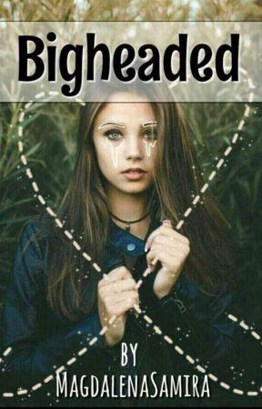 Bigheaded  by MagdalenaSamira