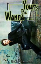 Wanna be yours [l.s] by olivia_all