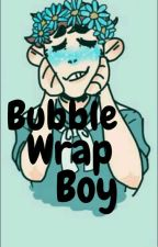 Bubble Wrap Boy [paused] by NotTheGodsFavorite