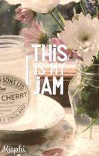 This Is My Jam by PrincessKitphi