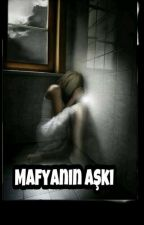 MAFYANIN AŞKI by nightmonth
