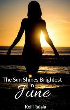 The Sun Shines Brightest in June (Completed) gxg by MichiganWriter182