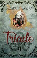 Tríade 2- Os sete Lordes by LzaroOliveira