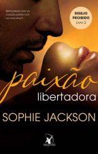 Paixão Libertadora by carol_sabino