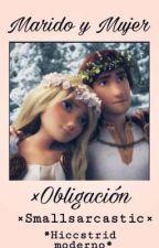 Marido Y Mujer ×Obligación/Hiccstrid Moderno by Clariigames