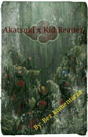 Akatsuki x Kid Reader✏ by Bez_komentarza