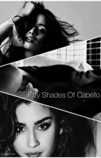 50 Shades Of Cabello •camren• by fuckwithya