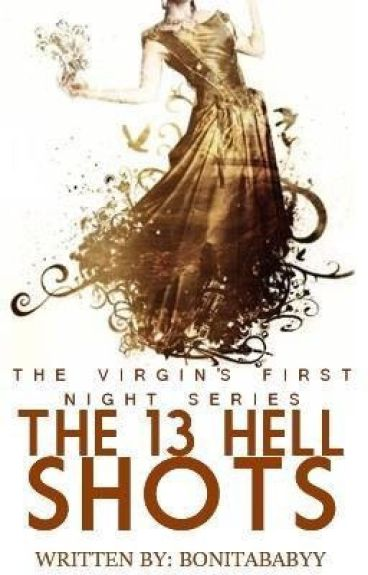 The Virgin's First Night 4: The 13 Hell Shots