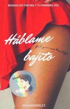 Háblame bajito [JOM] by naomihdezz