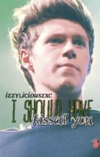 I Should Have Kissed You (Niall) [COMPLETED] by Izzyliciouszxc