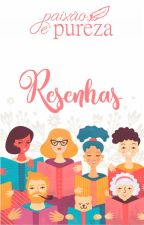 Resenhas by paixaoepureza