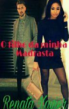 O FILHO DA MINHA MADRASTA  by RenataXavier623