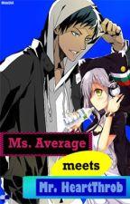 Ms. Average meets Mr. HeartThrob -Kuroko no Basuke Fanfic- by MidoShii
