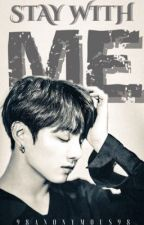 Stay With Me    JJK [BOOK II] ✔️ by 98Anonymous98