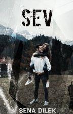 SEV || (Özel Hikaye) by SenaaDilekk