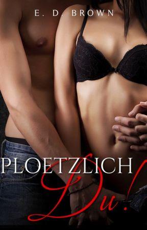 Ploetzlich Du by EDBrown02