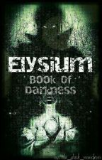 Elysium - Book Of Darkness by the_dark_wanderer