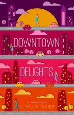 Downtown Delights, Inamorata Series - Book One by VivianSage