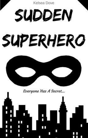 Sudden Superhero by Kelsea_Dove