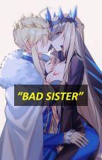 BAD SISTER by arkur25