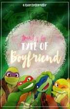 ♡TMNT Y Tu//Type Of Boyfriend //TMNT //♡ by KasumiMermaid14