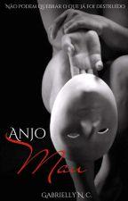 Anjo Mau [Concluído] by Devoradoradelivros11