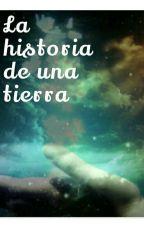 la historia de una tierra [Pausada] by flossesviviani