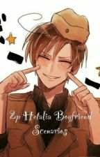 2p Hetalia Boyfriend Scenarios by -litttle-princess-
