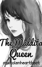 The Maldita Queen by mystolenheartbeat