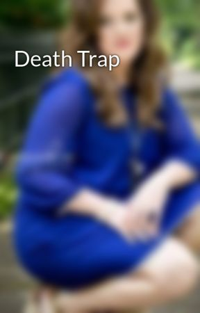 Death Trap by musiclover013