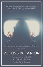 Reféns do Amor by AmAnLe