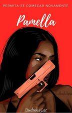 Pamella (Recomeçar) by DudinhaCat