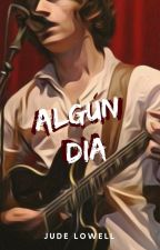 Algún día [ACR #3] by OhMonthOfMay